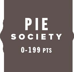 Pie Society 0-199 pts