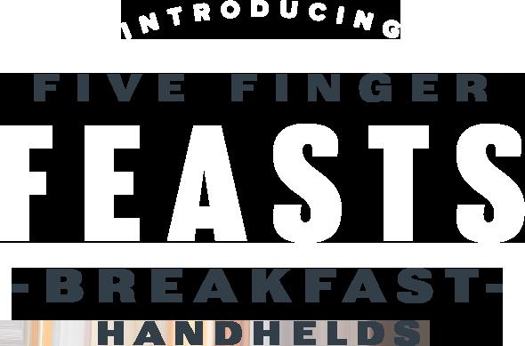 Introducing Five Finger Feast Breakfast Handhelds