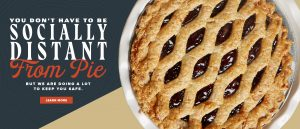 You don't have to be socially distant from pie but we're doing a lot to keep you safe learn more